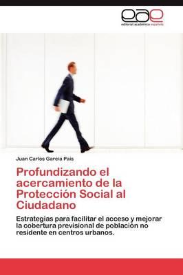 Profundizando El Acercamiento de La Proteccion Social Al Ciudadano (Paperback)