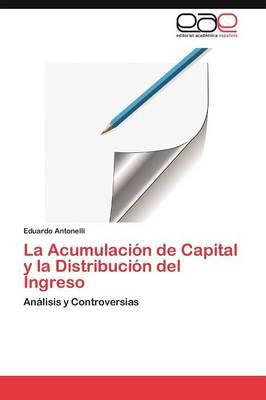 La Acumulacion de Capital y La Distribucion del Ingreso (Paperback)