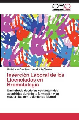 Insercion Laboral de Los Licenciados En Bromatologia (Paperback)
