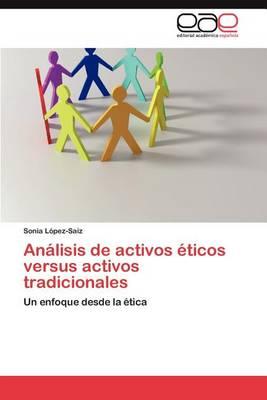 Analisis de Activos Eticos Versus Activos Tradicionales (Paperback)