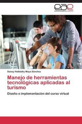 Manejo de Herramientas Tecnologicas Aplicadas Al Turismo (Paperback)