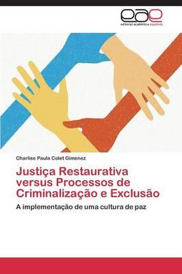 Justica Restaurativa Versus Processos de Criminalizacao E Exclusao (Paperback)