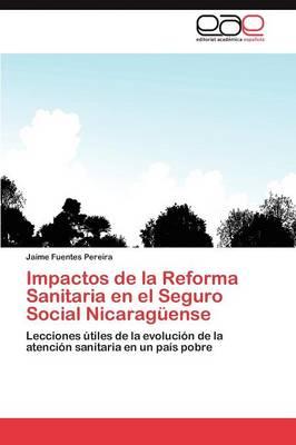 Impactos de La Reforma Sanitaria En El Seguro Social Nicaraguense (Paperback)
