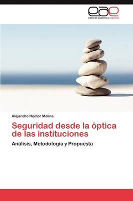 Seguridad Desde La Optica de Las Instituciones (Paperback)