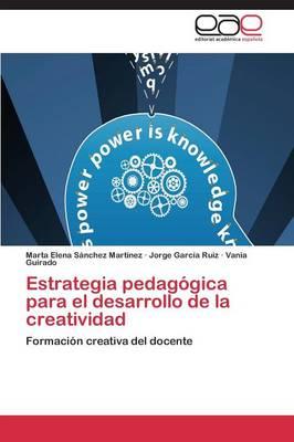 Estrategia Pedagogica Para El Desarrollo de la Creatividad (Paperback)