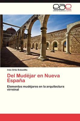 del Mudejar En Nueva Espana (Paperback)