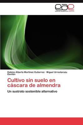 Cultivo Sin Suelo En Cascara de Almendra (Paperback)