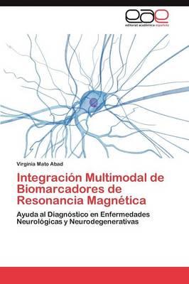 Integracion Multimodal de Biomarcadores de Resonancia Magnetica (Paperback)