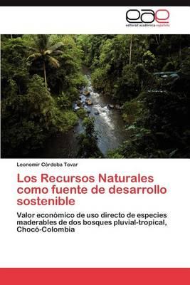 Los Recursos Naturales Como Fuente de Desarrollo Sostenible (Paperback)