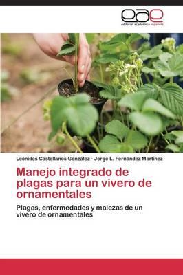 Manejo Integrado de Plagas Para Un Vivero de Ornamentales (Paperback)