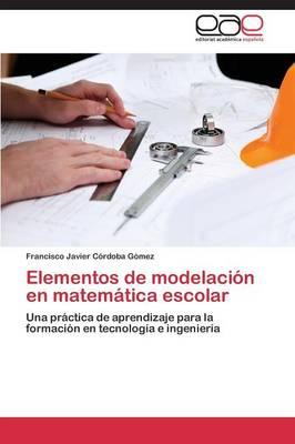 Elementos de Modelacion En Matematica Escolar (Paperback)