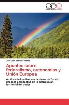 Apuntes Sobre Federalismo, Autonomias y Union Europea (Paperback)