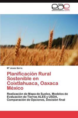 Planificacion Rural Sostenible En Coixtlahuaca, Oaxaca Mexico (Paperback)