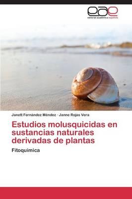 Estudios Molusquicidas En Sustancias Naturales Derivadas de Plantas (Paperback)