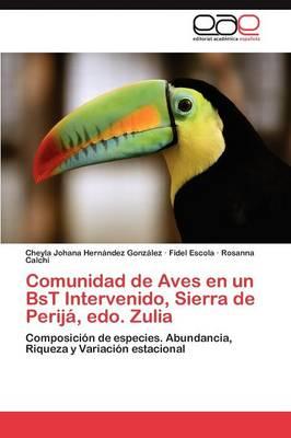Comunidad de Aves En Un Bst Intervenido, Sierra de Perija, EDO. Zulia (Paperback)