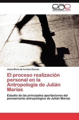 El Proceso Realizacion Personal En La Antropologia de Julian Marias (Paperback)