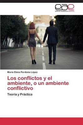 Los Conflictos y El Ambiente, O Un Ambiente Conflictivo (Paperback)