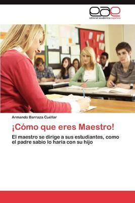 Como Que Eres Maestro! (Paperback)