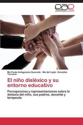 El Nino Dislexico y Su Entorno Educativo (Paperback)