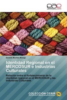 Identidad Regional En El Mercosur E Industrias Culturales (Paperback)