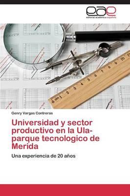 Universidad y Sector Productivo En La Ula-Parque Tecnologico de Merida (Paperback)