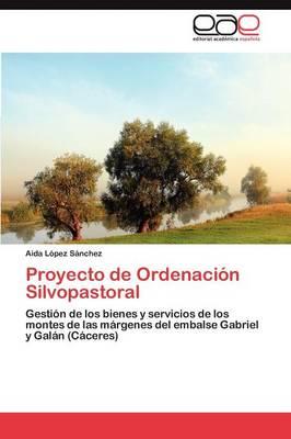 Proyecto de Ordenacion Silvopastoral (Paperback)