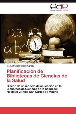 Planificacion de Bibliotecas de Ciencias de la Salud (Paperback)