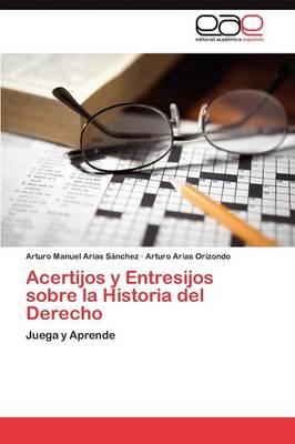 Acertijos y Entresijos Sobre La Historia del Derecho (Paperback)