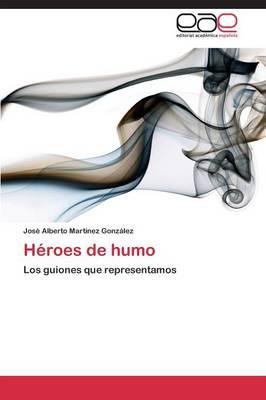 Heroes de Humo (Paperback)