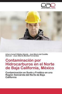 Contaminacion Por Hidrocarburos En El Norte de Baja California, Mexico (Paperback)