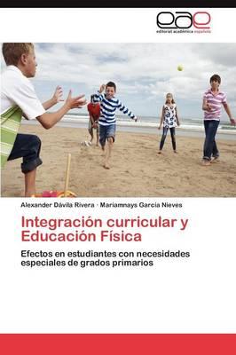 Integracion Curricular y Educacion Fisica (Paperback)