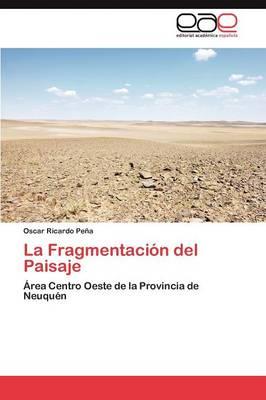 La Fragmentacion del Paisaje (Paperback)
