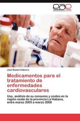 Medicamentos Para El Tratamiento de Enfermedades Cardiovasculares (Paperback)