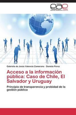Acceso a la Informacion Publica: Caso de Chile, El Salvador y Uruguay (Paperback)