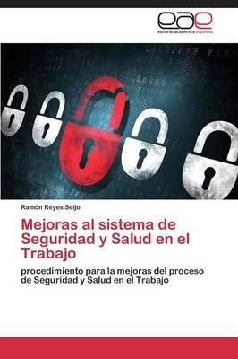 Mejoras Al Sistema de Seguridad y Salud En El Trabajo (Paperback)