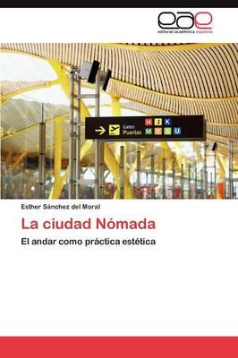 La Ciudad Nomada (Paperback)