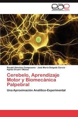 Cerebelo, Aprendizaje Motor y Biomecanica Palpebral (Paperback)