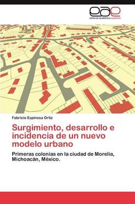 Surgimiento, Desarrollo E Incidencia de Un Nuevo Modelo Urbano (Paperback)