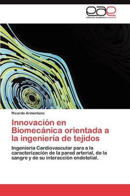 Innovacion En Biomecanica Orientada a la Ingenieria de Tejidos (Paperback)
