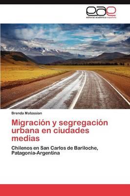 Migracion y Segregacion Urbana En Ciudades Medias (Paperback)