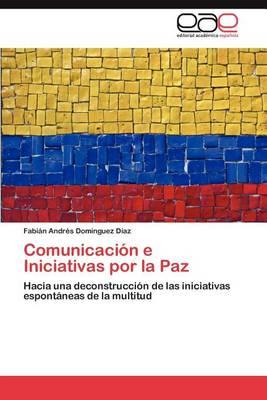 Comunicacion E Iniciativas Por La Paz (Paperback)