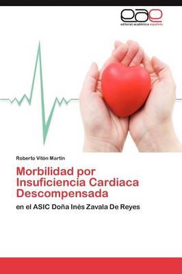 Morbilidad Por Insuficiencia Cardiaca Descompensada (Paperback)