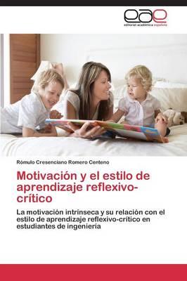 Motivacion y El Estilo de Aprendizaje Reflexivo-Critico (Paperback)