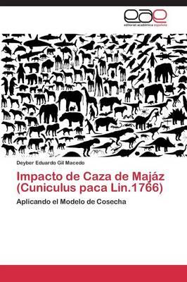 Impacto de Caza de Majaz (Cuniculus Paca Lin.1766) (Paperback)