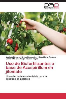 USO de Biofertilizantes a Base de Azospirillum En Jitomate (Paperback)