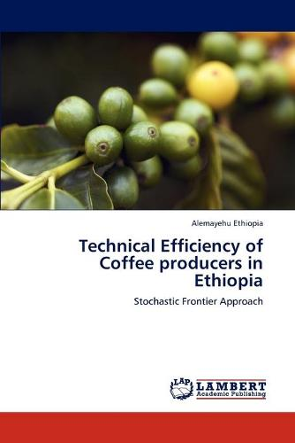 Technical Efficiency of Coffee Producers in Ethiopia (Paperback)