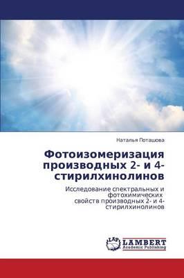 Fotoizomerizatsiya Proizvodnykh 2- I 4-Stirilkhinolinov (Paperback)