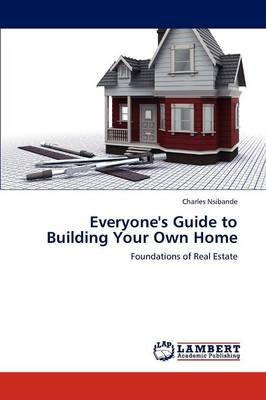 Everyone's Guide to Building Your Own Home (Paperback)