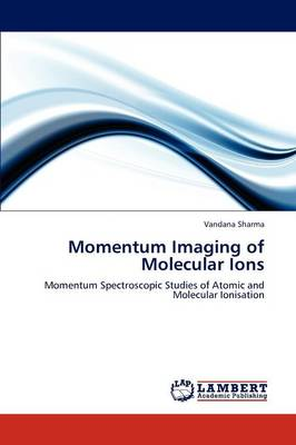 Momentum Imaging of Molecular Ions (Paperback)