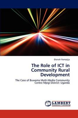 The Role of Ict in Community Rural Development (Paperback)